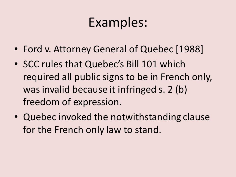 Examples: Ford v. Attorney General of Quebec [1988]